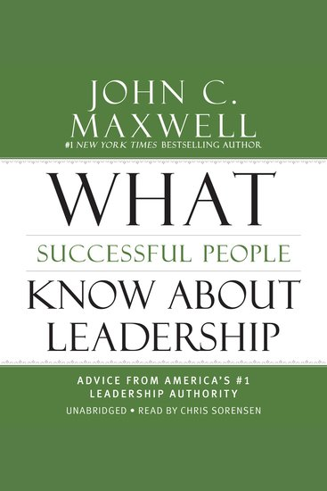 What Successful People Know about Leadership - Advice from America's #1 Leadership Authority - cover