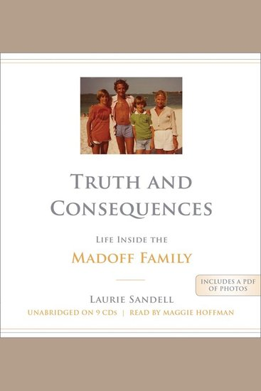 Truth and Consequences - Life Inside the Madoff Family - cover