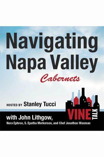 Navigating Napa Valley Cabernets - Vine Talk Episode 101 - cover