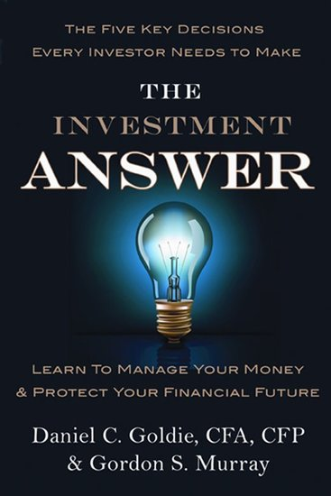 The Investment Answer - Learn to Manage Your Money & Protect Your Financial Future (tentative) - cover