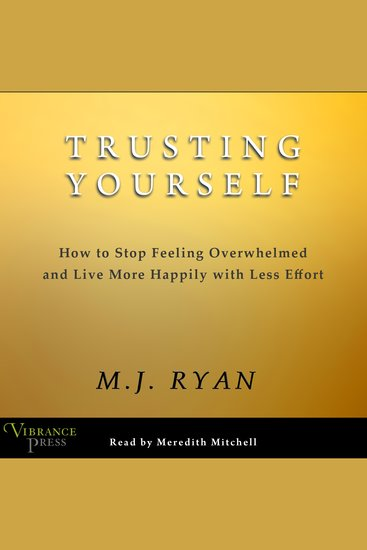 Trusting Yourself - How to Stop Feeling Overwhelmed and Live More Happily With Less Effort - cover