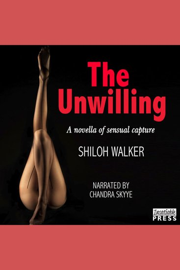 The Unwilling - A Novella of Sensual Capture - cover