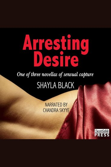 Arresting Desire - One of Three Novellas of Sensual Capture - cover
