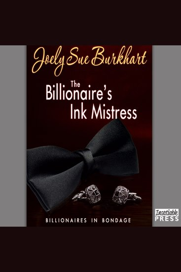 The Billionaire's Ink Mistress - Billionaire's in Bondage Book 2 - cover