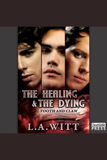 The Healing and the Dying - Tooth & Claw Series Book 2 - cover