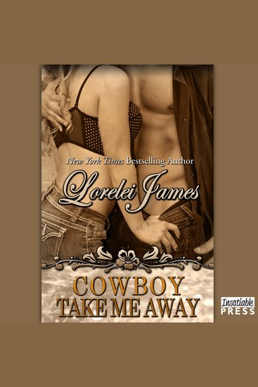 Cowboy Take Me Away - Rough Riders Book 16 - cover