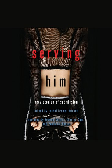 Serving Him - Sexy Stories of Submission - cover
