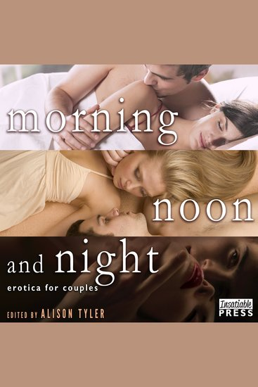 Morning Noon and Night - Erotica for Couples - cover
