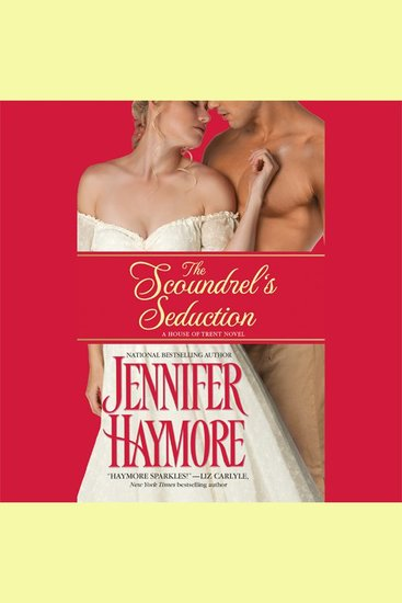 The Scoundrel's Seduction - House of Trent: Book 3 - cover