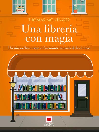 Una librería con magia - Un maravilloso viaje al fascinante mundo de los libros - cover