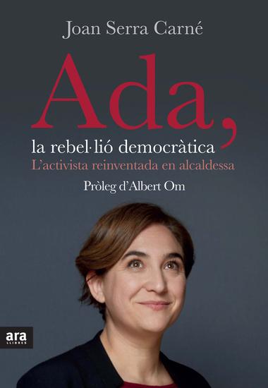 Ada la rebel·lió democràtica - L'activista reinventada en alcaldessa - cover