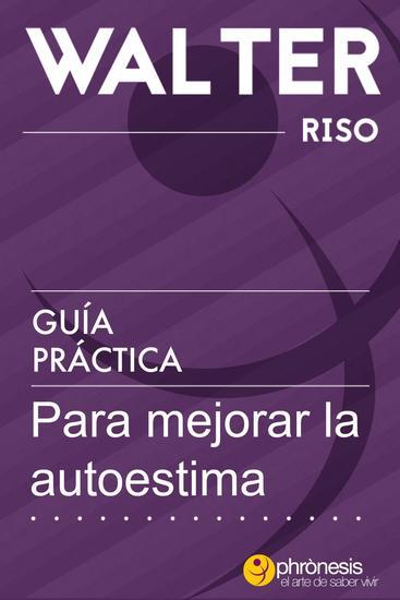 Guía práctica para mejorar la autoestima - Guías prácticas de Walter Riso #2 - cover