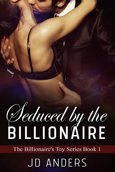 Seduced by the Billionaire - Billionaire's Toy #1 - cover