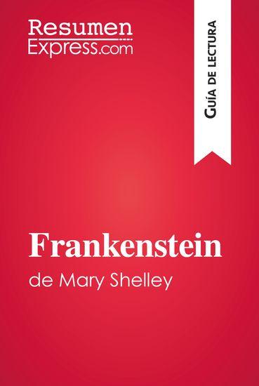 Frankenstein de Mary Shelley (Guía de lectura) - Resumen y análisis completo - cover