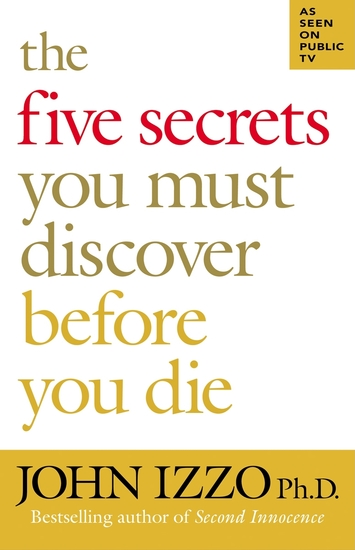 The Five Secrets You Must Discover Before You Die - cover