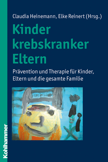 Kinder krebskranker Eltern - Prävention und Therapie für Kinder Eltern und die gesamte Familie - cover