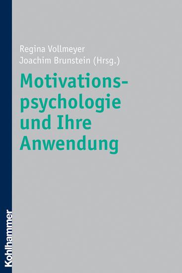 Motivationspsychologie und ihre Anwendung - cover
