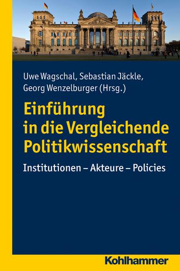 Einführung in die Vergleichende Politikwissenschaft - Institutionen - Akteure - Policies - cover