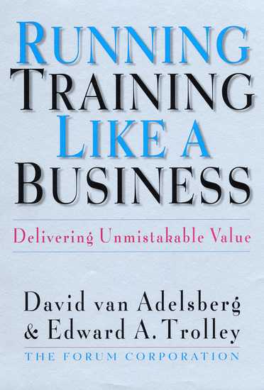 Running Training Like a Business - Delivering Unmistakable Value - cover
