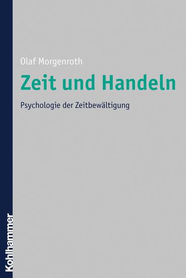 Zeit und Handeln - Psychologie der Zeitbewältigung - cover