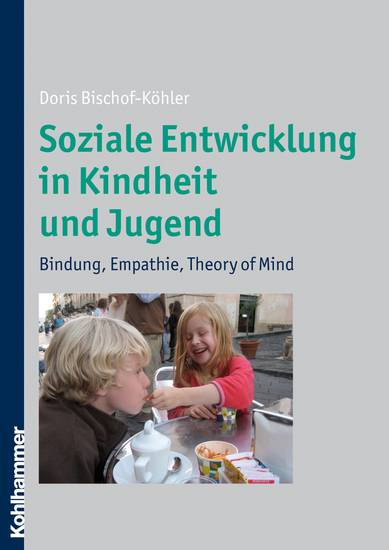 Soziale Entwicklung in Kindheit und Jugend - Bindung Empathie Theory of Mind - cover