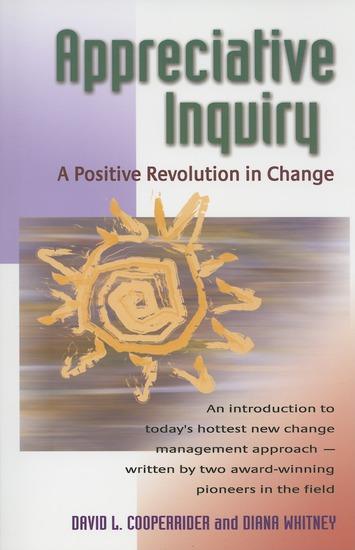 Appreciative Inquiry - A Positive Revolution in Change - cover