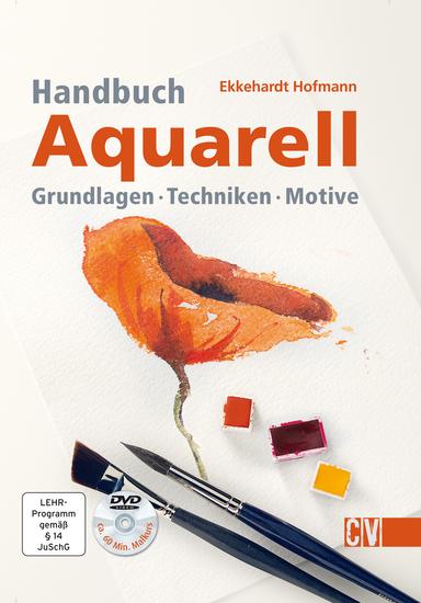 Handbuch Aquarell - Grundlagen - Techniken - Motive - cover
