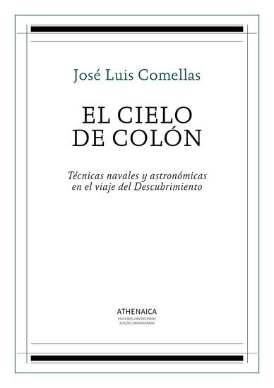 El cielo de Colón - Técnicas navales y astronómicas en el viaje del Descubrimiento - cover