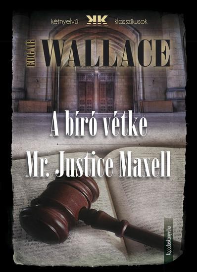 A bíró vétke - Mr Justice Maxell - cover