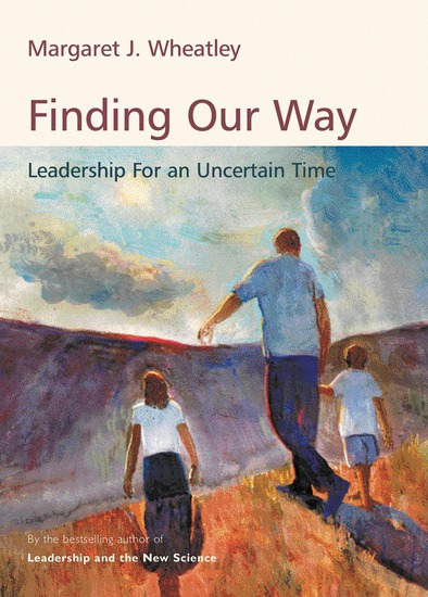 Finding Our Way - Leadership for an Uncertain Time - cover