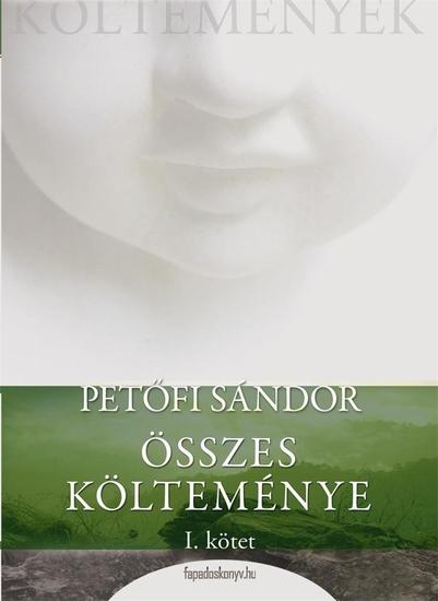 Petőfi Sándor összes költeménye 1 rész - cover