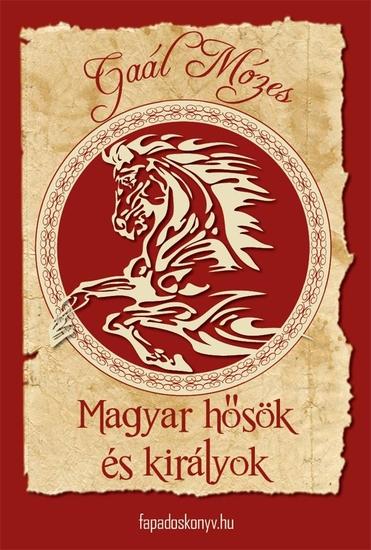 Magyar hősök és királyok - cover