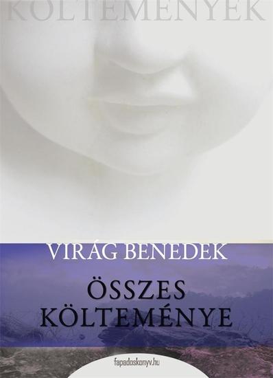 Virág Benedek összes költeménye - cover
