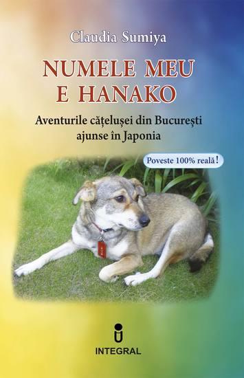Numele meu este Hanako Aventurile cățelușei din București ajunse în Japonia - cover