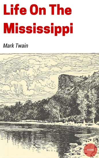 life on the mississippi by mark Life on the mississippi is a memoir by mark twain detailing his days as a steamboat pilot on the mississippi river before the american civil war.
