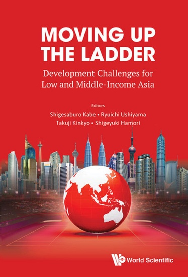 Moving Up The Ladder: Development Challenges For Low And Middle-income Asia - Development Challenges for Low and Middle-Income Asia - cover