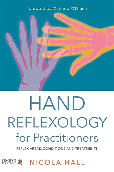 Hand Reflexology for Practitioners - Reflex Areas Conditions and Treatments - cover