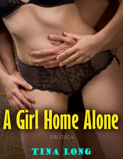 A Girl Home Alone (Erotica) - cover