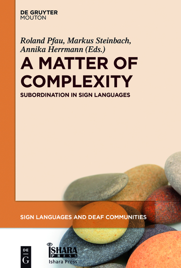 A Matter of Complexity - Subordination in Sign Languages - cover