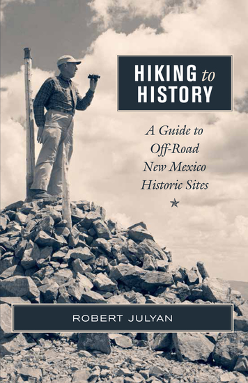 Hiking to History - A Guide to Off-Road New Mexico Historic Sites - cover