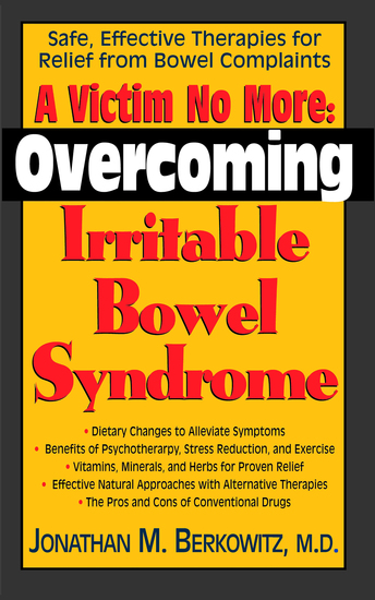 A Victim No More - Overcoming Irritable Bowel Syndrome: Safe Effective Therapies for Relief from Bowel Complaints - cover