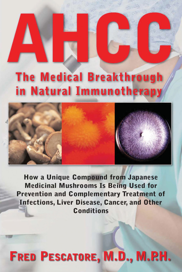 AHCC - Japan's Medical Breakthrough in Natural Immunotherapy - cover