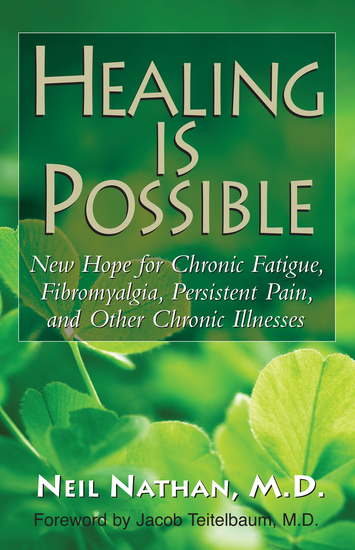 Healing Is Possible - New Hope for Chronic Fatigue Fibromyalgia Persistent Pain and Other Chronic Illnesses - cover