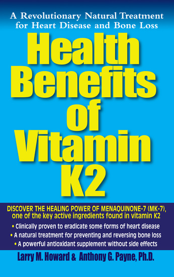 Health Benefits of Vitamin K2 - A Revolutionary Natural Treatment for Heart Disease and Bone Loss - cover