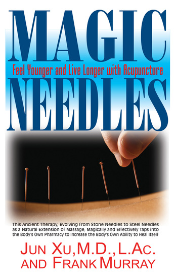 Magic Needles - Feel Younger and Live Longer with Acupuncture - cover