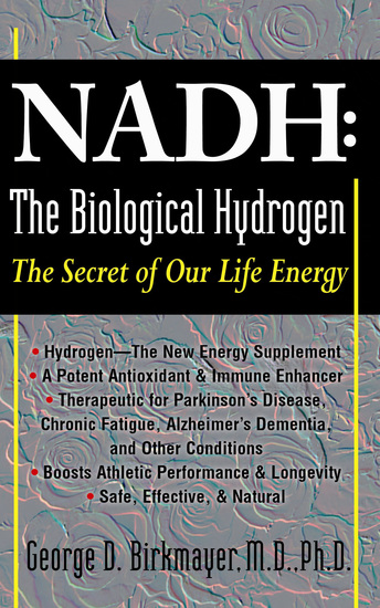 NADH: The Biological Hydrogen - The Secret of Our Life Energy - cover