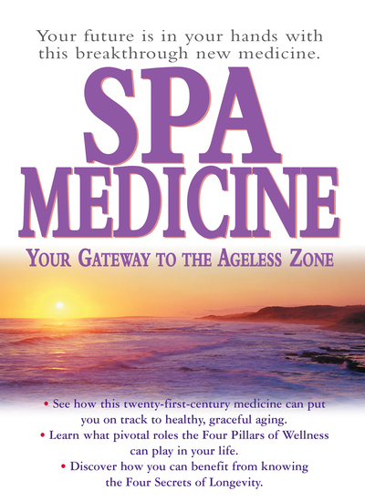 Spa Medicine - Your Gateway to the Ageless Zone - cover