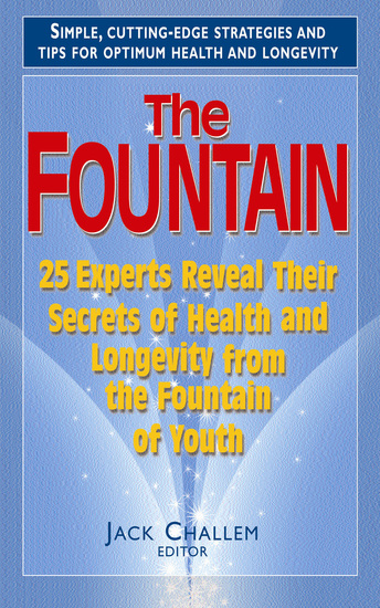 The Fountain - 25 Experts Reveal Their Secrets of Health and Longevity from the Fountain of Youth - cover