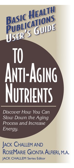 User's Guide to Anti-Aging Nutrients - Discover How You Can Slow Down the Aging Process and Increase Energy - cover