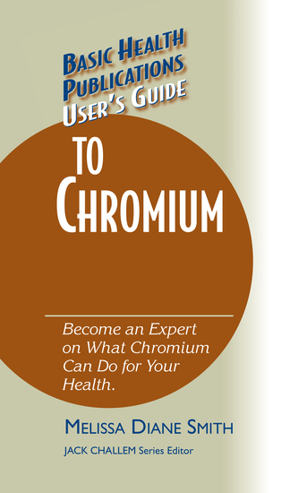 User's Guide to Chromium - Don't Be a Dummy Become an Expert on What Chromium Can Do for Your Health - cover